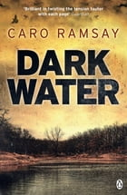 Dark Water: An Anderson and Costello Thriller by Caro Ramsay