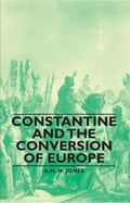 Constantine and the Conversion of Europe 45aa1ed3-177c-4f1a-8674-652084460680