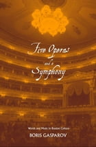 Five Operas and a Symphony: Word and Music in Russian Culture