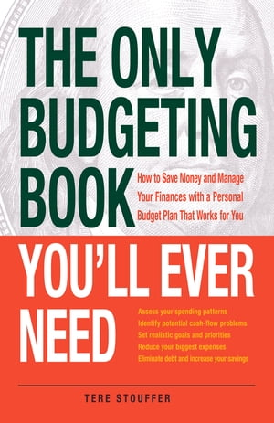 The Only Budgeting Book You'll Ever Need How to Save Money and Manage Your Finances with a Personal Budget Plan That Works for You