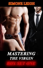 Mastering the Virgin - Box Set One: Mastering the Virgin Box Set, #1 by Simone Leigh
