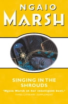 Singing in the Shrouds (The Ngaio Marsh Collection) by Ngaio Marsh