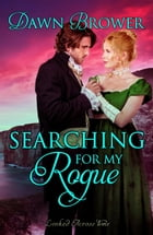 Searching for My Rogue: Linked Across Time, #2 by Dawn Brower