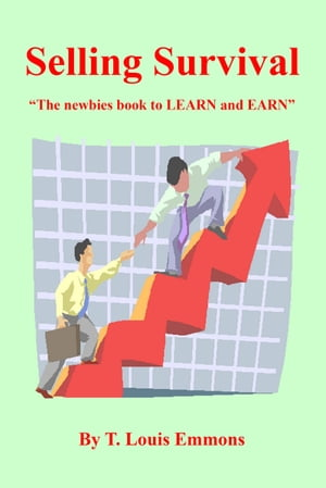 """Selling Survival """"The newbies book to LEARN and EARN"""" by T. Louis Emmons"""