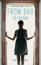 From Bad to Cursed by Katie Alender