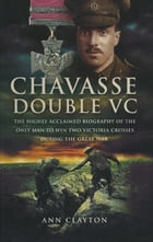 Chavasse: Double VC by Ann Clayton