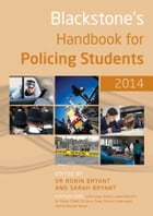 Blackstone's Handbook for Policing Students 2014 by Robin Bryant