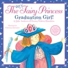 The Very Fairy Princess: Graduation Girl! by Julie Andrews