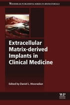 Extracellular Matrix-derived Implants in Clinical Medicine by Daniel L Mooradian