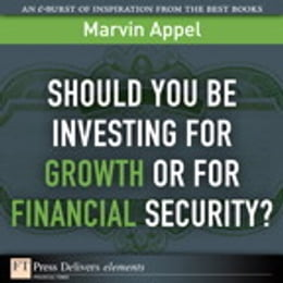 Book Should You Be Investing for Growth or for Financial Security? by Marvin Appel