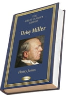 Daisy Miller: (THE GREAT CLASSICS LIBRARY) by Henry James