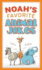 Noah's Favorite Animal Jokes by Compiled by Barbour Staff