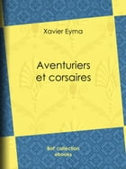 Aventuriers et corsaires by Xavier Eyma