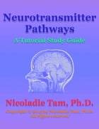 Neurotransmitter Pathways: A Tutorial Study Guide by Nicoladie Tam