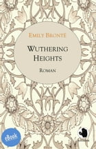 Wuthering Heights: Sturmhöhe by Emily Bronte