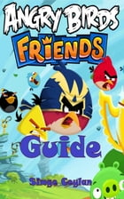 Angry Birds Friends Guide by Simge Ceylan
