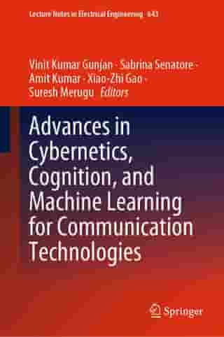 Advances in Cybernetics, Cognition, and Machine Learning for Communication Technologies