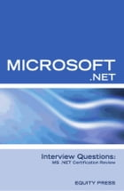 Microsoft .NET Interview Questions: MS .NET Certification Review by Equity Press