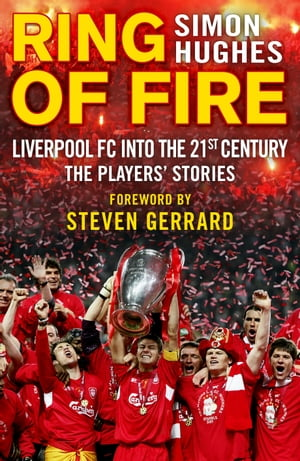Ring of Fire Liverpool into the 21st century: The Players' Stories