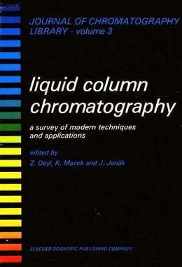 Book Liquid Column Chromatography: A Survey of Modern Techniques and Applications by Macek, K.