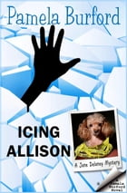 Icing Allison: Jane Delaney Mysteries, #4 by Pamela Burford
