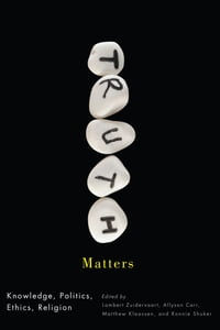 Truth Matters: Knowledge, Politics, Ethics, Religion