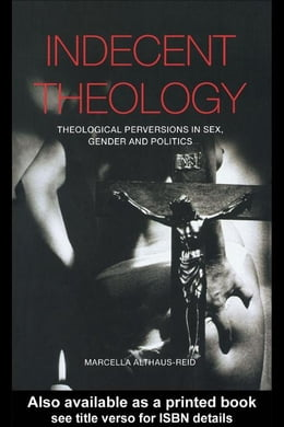Book Indecent Theology by Althaus-Reid, Marcella