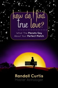 How Do I Find True Love? What the Planets Say About Your Perfect Match