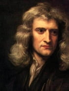 Isaac Newton on the Principia and Calculus (Illustrated) by Isaac Newton