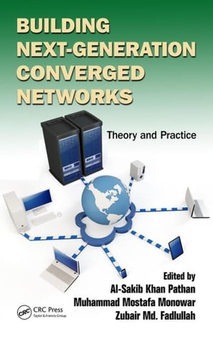 Building Next-Generation Converged Networks: Theory and Practice