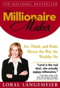 The Millionaire Maker: Act, Think, and Make Money the Way the Wealthy Do c8616052-0059-4f47-a54f-8a5238368ed1