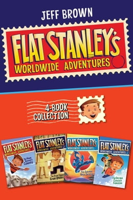 Book Flat Stanley's Worldwide Adventures 4-Book Collection: The Mount Rushmore Calamity, The Great… by Jeff Brown
