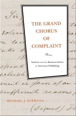 The Grand Chorus of Complaint Authors and the Business Ethics of American Publishing