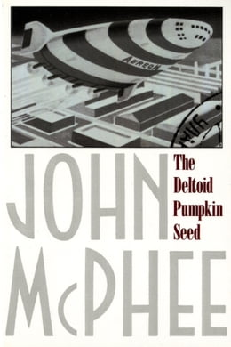 Book The Deltoid Pumpkin Seed by John McPhee