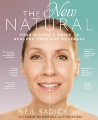 The New Natural: Your Ultimate Guide to Cutting-Edge Age Reversal: Your Ultimate Guide to Cutting…