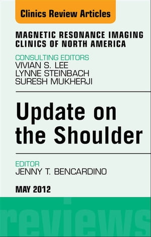 Update on the Shoulder,  An Issue of Magnetic Resonance Imaging Clinics