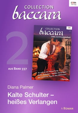 Book Collection Baccara Band 377 - Titel 2: Kalte Schulter - heißes Verlangen by Diana Palmer