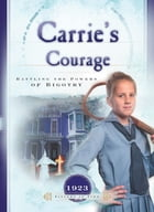 Carrie's Courage: Battling the Forces of Bigotry by Norma Jean Lutz