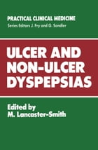 Ulcer and Non-Ulcer Dyspepsias by M. Lancaster-Smith