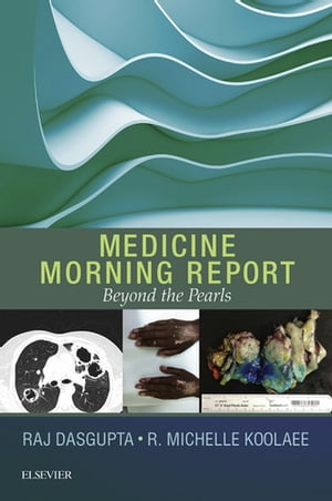 Medicine Morning Report: Beyond the Pearls E-Book