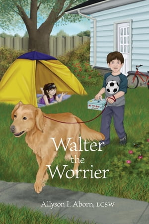 Walter The Worrier by Allyson I. Aborn