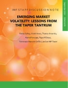 Emerging Market Volatility: Lessons from The Taper Tantrum by Ratna Sahay