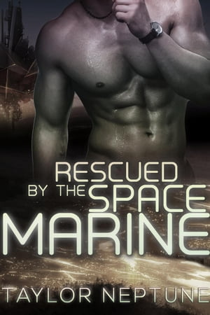 Rescued by the Space Marine: Alien Warrior Brides, #5 by Taylor Neptune
