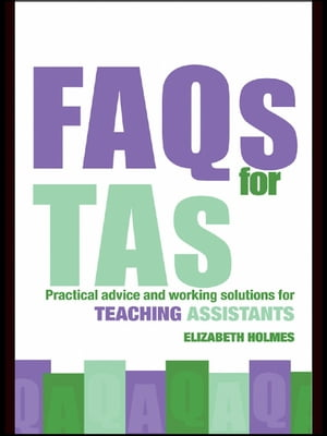 FAQs for TAs Practical Advice and Working Solutions for Teaching Assistants
