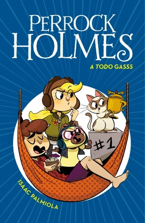 A todo gasss (Serie Perrock Holmes 13) by Isaac Palmiola