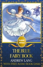 THE BLUE FAIRY BOOK Classic Novels: New Illustrated [Free Audiobook Links] by Andrew Lang