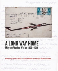 Long Way Home: Migrant Worker Worlds 1800–2014