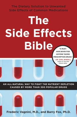 Book The Side Effects Bible: The Dietary Solution to Unwanted Side Effects of Common Medications by Frederic Vagnini, M.D.