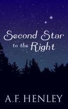 Second Star to the Right by A.F. Henley