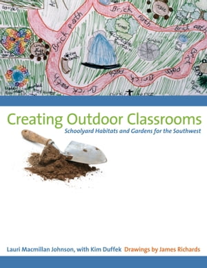 Creating Outdoor Classrooms Schoolyard Habitats and Gardens for the Southwest